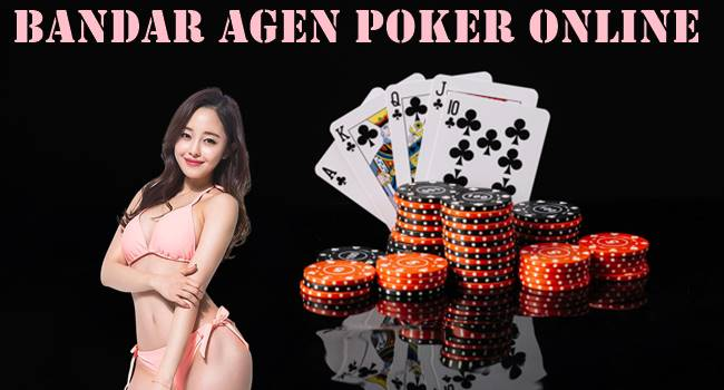 Bandar Agen Poker Online Dan 7 Tips Memenangkanya