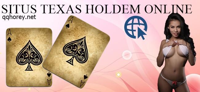 Situs Texas Holdem Online Alasan Pemain Memilihnya