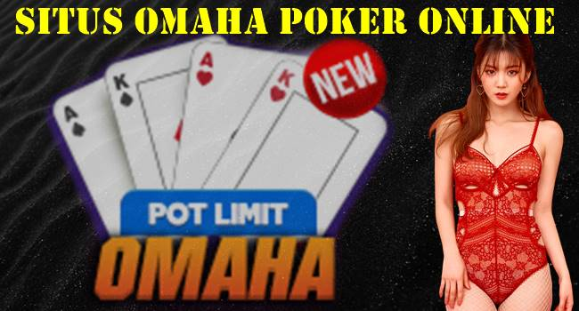 Situs Omaha Poker Online Memahami Susunan Kartunya